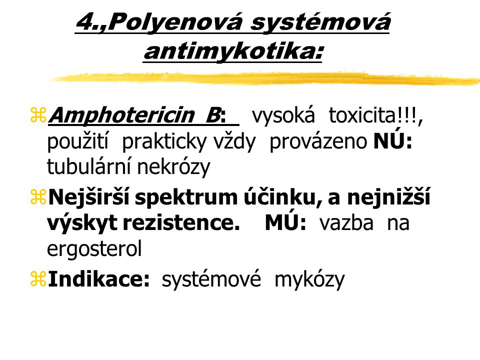 4.,Polyenová systémová antimykotika: