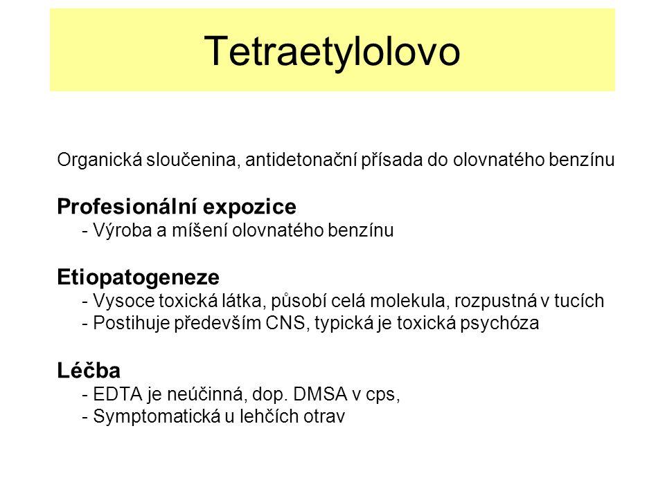 Tetraetylolovo Profesionální expozice Etiopatogeneze Léčba