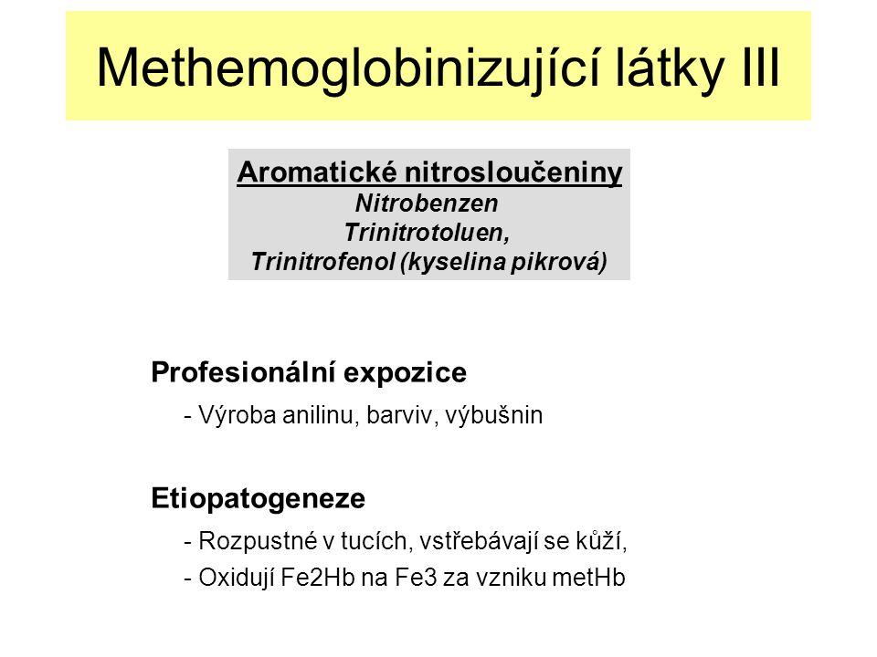 Methemoglobinizující látky III