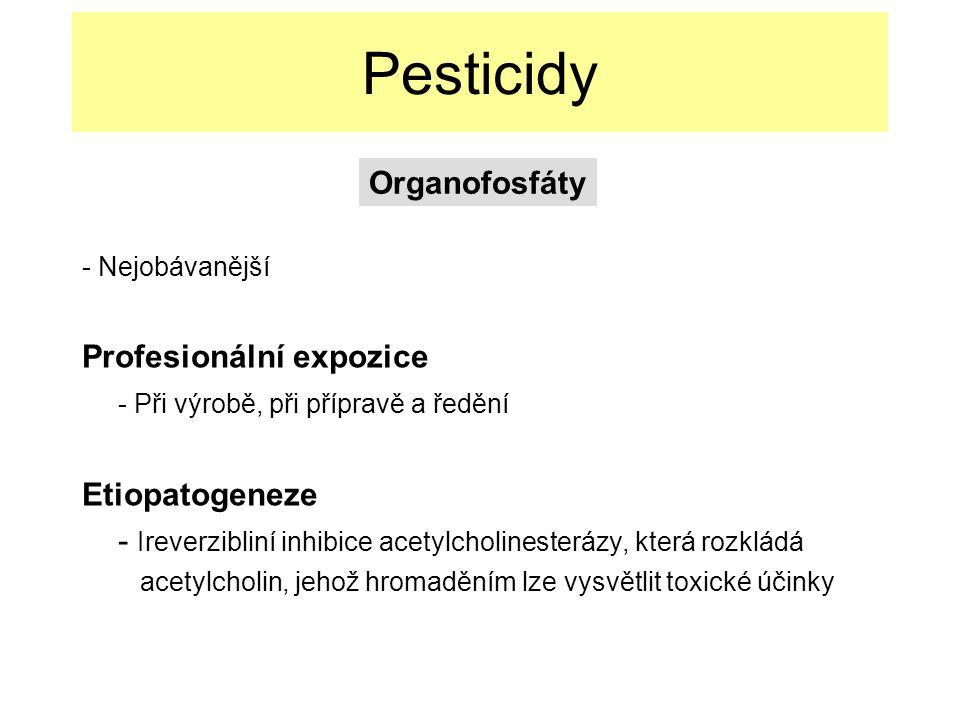Pesticidy Organofosfáty Profesionální expozice
