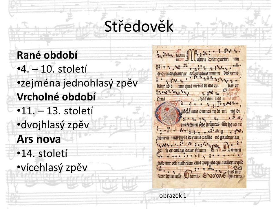 Středověk Ars nova Rané období 4. – 10. století