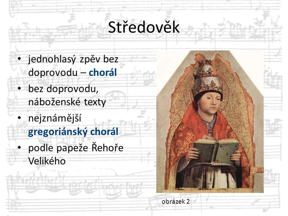 Středověk jednohlasý zpěv bez doprovodu – chorál