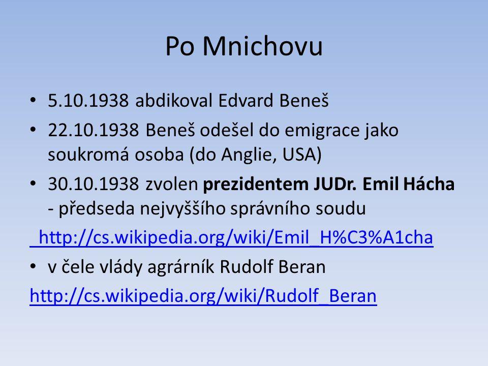 Po Mnichovu 5.10.1938 abdikoval Edvard Beneš