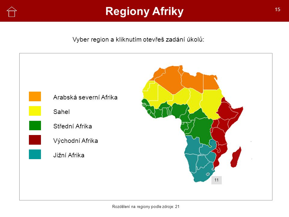 Regiony Afriky Zeměpis Vyber region a kliknutím otevřeš zadání úkolů: