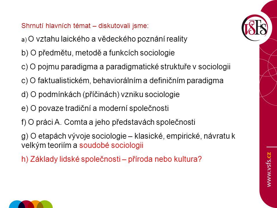 b) O předmětu, metodě a funkcích sociologie
