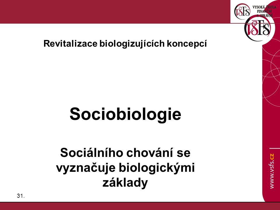 Sociobiologie Sociálního chování se vyznačuje biologickými základy