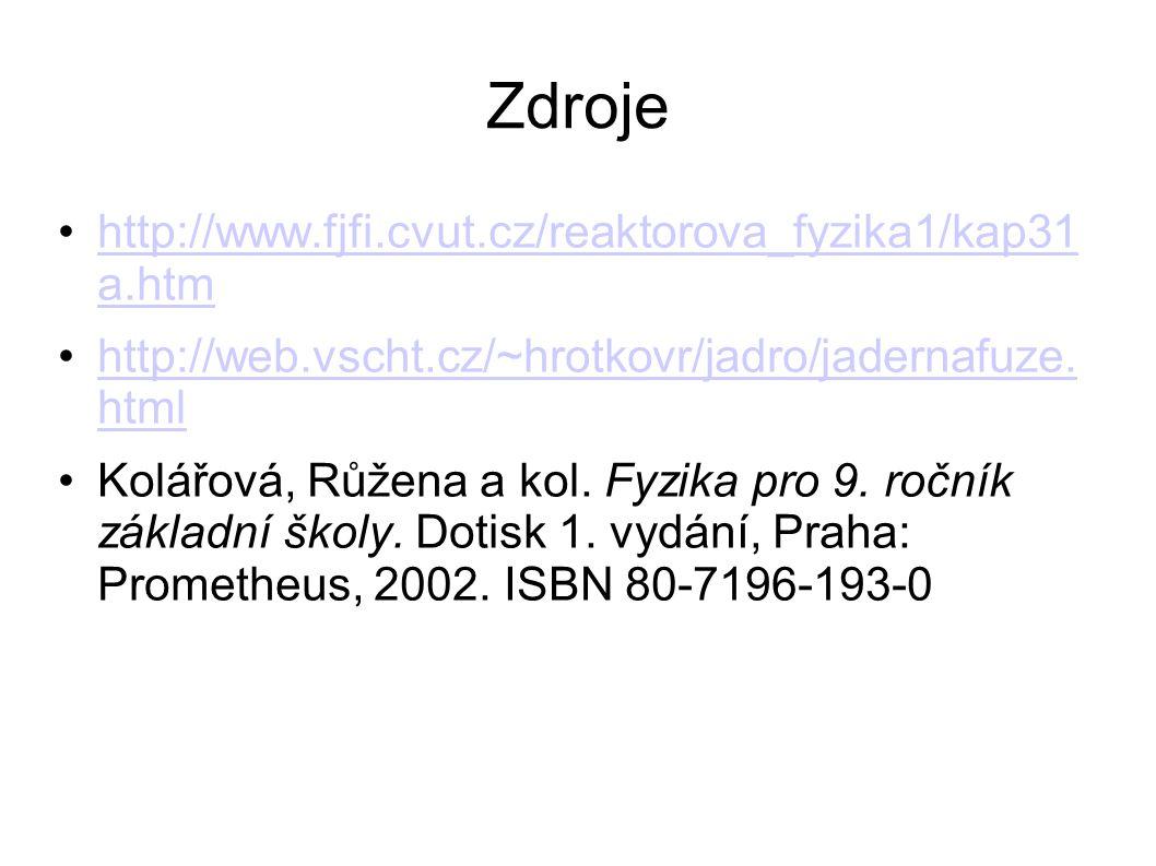 Zdroje http://www.fjfi.cvut.cz/reaktorova_fyzika1/kap31 a.htm