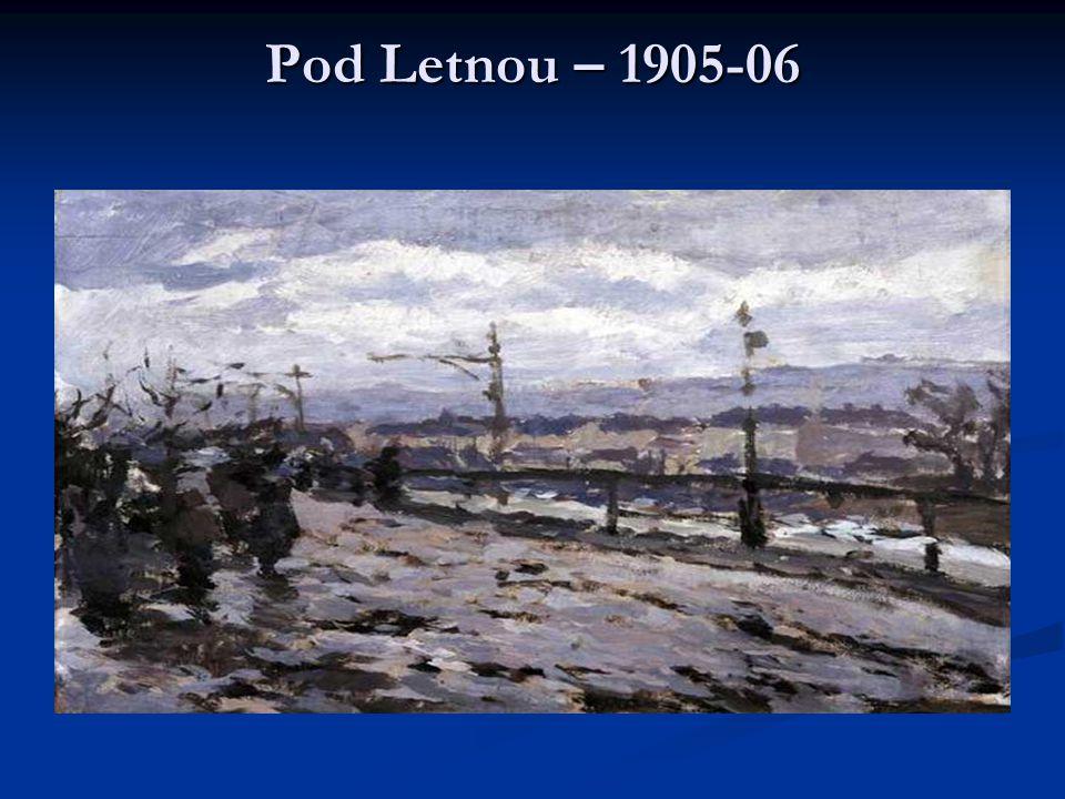 Pod Letnou – 1905-06
