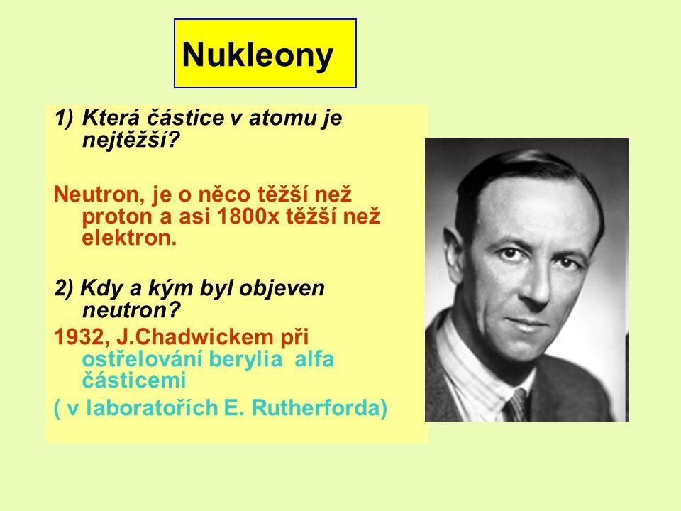 Nukleony Která částice v atomu je nejtěžší