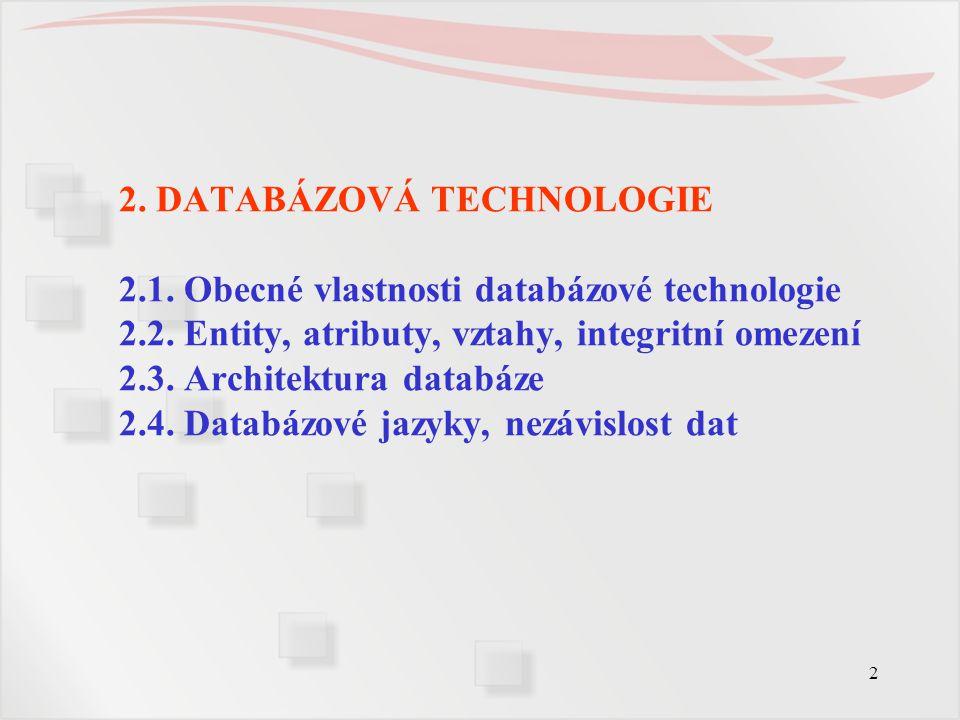 2. DATABÁZOVÁ TECHNOLOGIE 2. 1