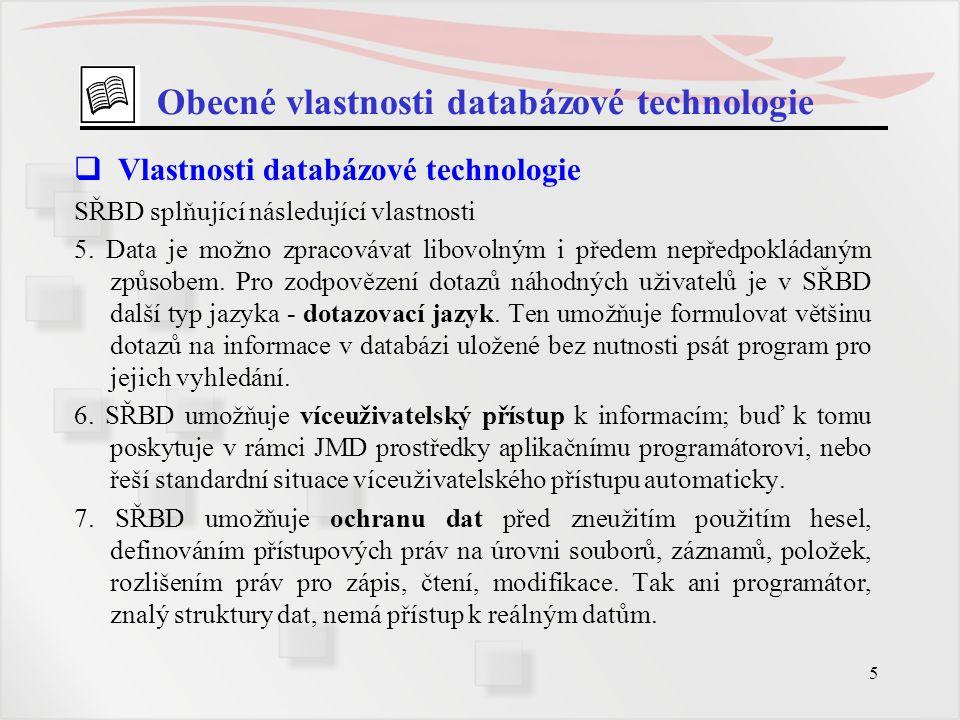 Obecné vlastnosti databázové technologie