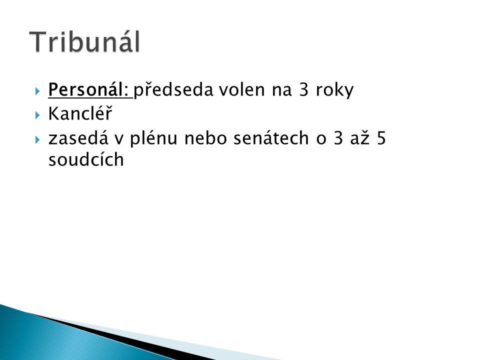 Tribunál Personál: předseda volen na 3 roky Kancléř