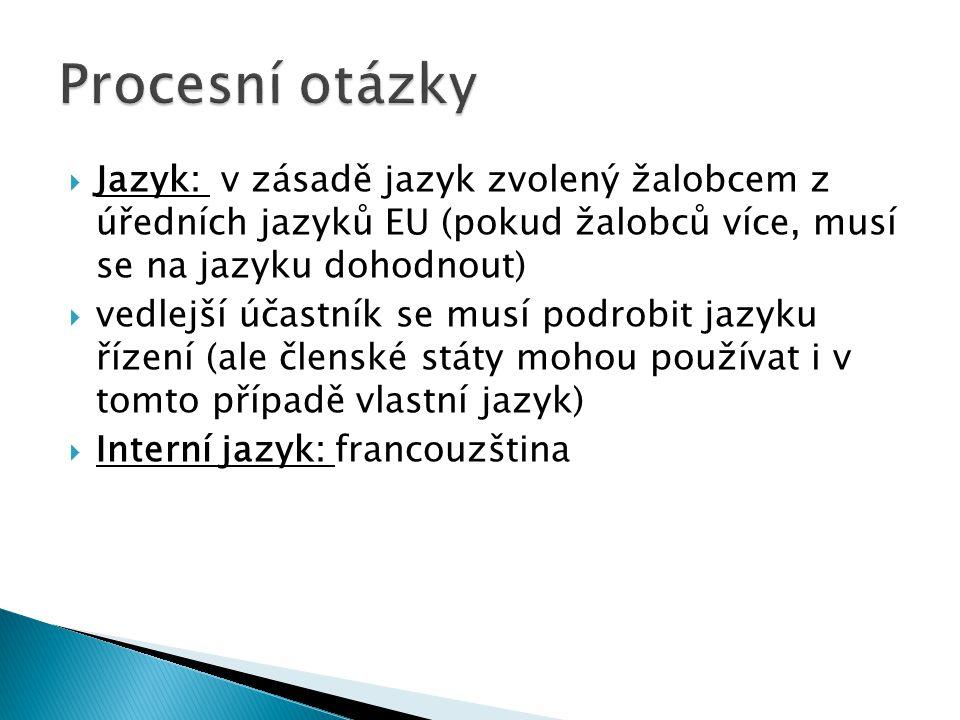 Procesní otázky Jazyk: v zásadě jazyk zvolený žalobcem z úředních jazyků EU (pokud žalobců více, musí se na jazyku dohodnout)