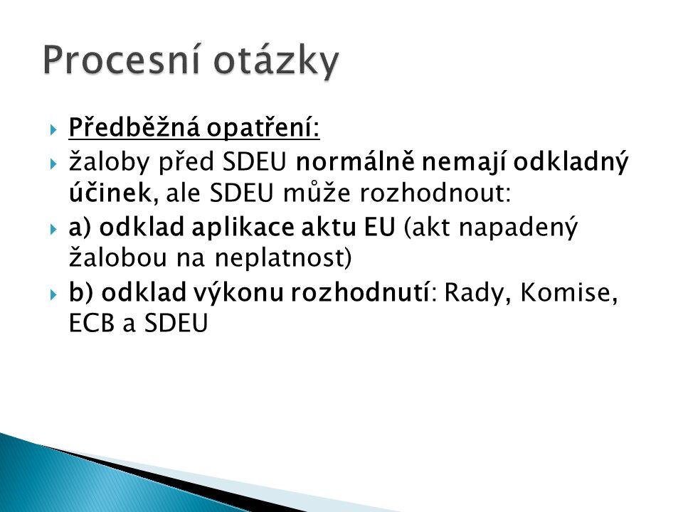 Procesní otázky Předběžná opatření: