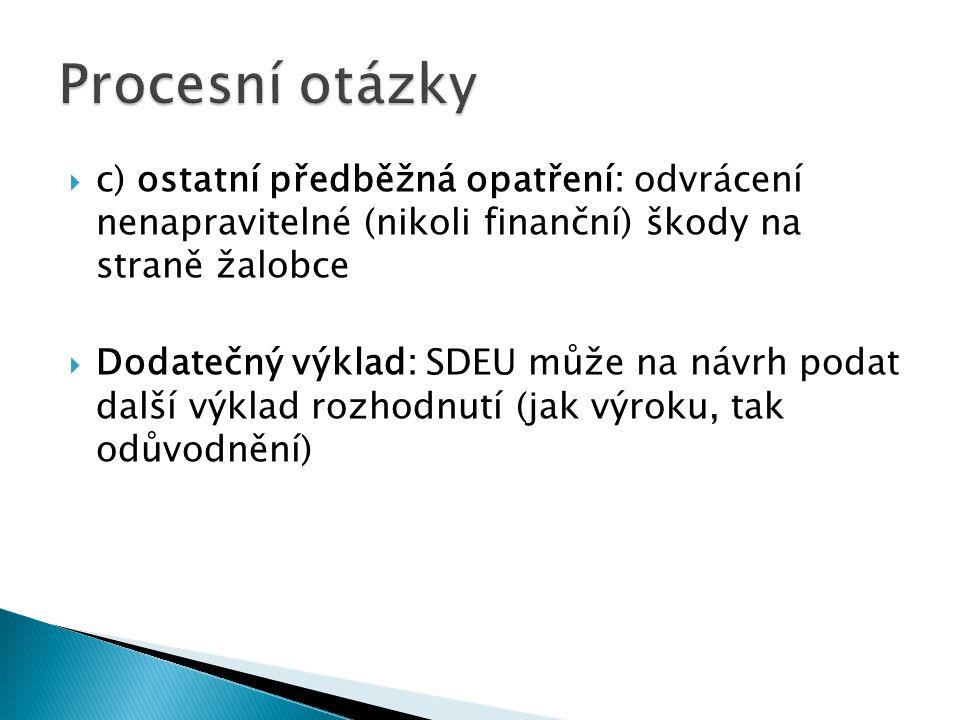 Procesní otázky c) ostatní předběžná opatření: odvrácení nenapravitelné (nikoli finanční) škody na straně žalobce.