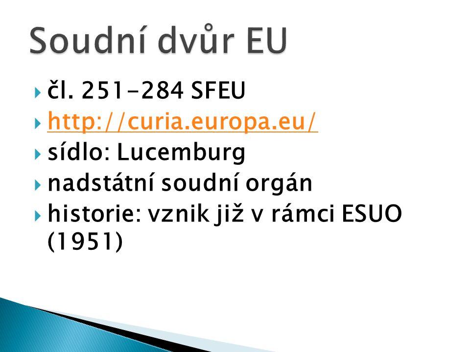 Soudní dvůr EU čl. 251-284 SFEU http://curia.europa.eu/