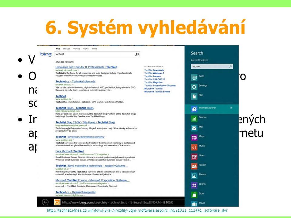 6. Systém vyhledávání V nabídce Start stačí začít psát