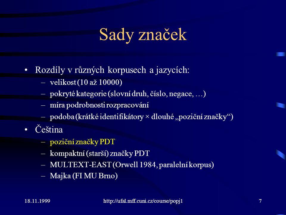 Sady značek Rozdíly v různých korpusech a jazycích: Čeština