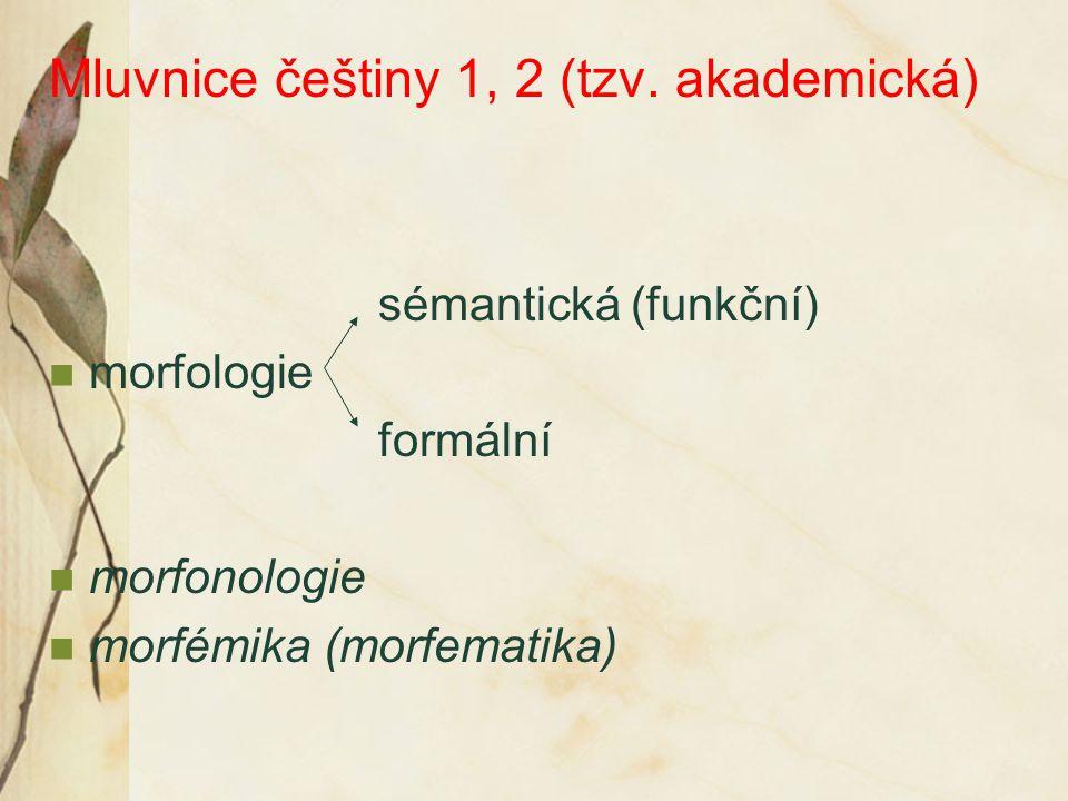 Mluvnice češtiny 1, 2 (tzv. akademická)