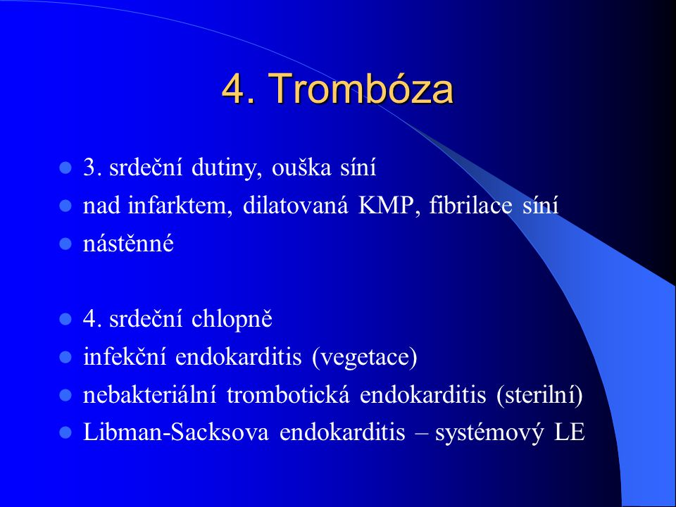 4. Trombóza 3. srdeční dutiny, ouška síní