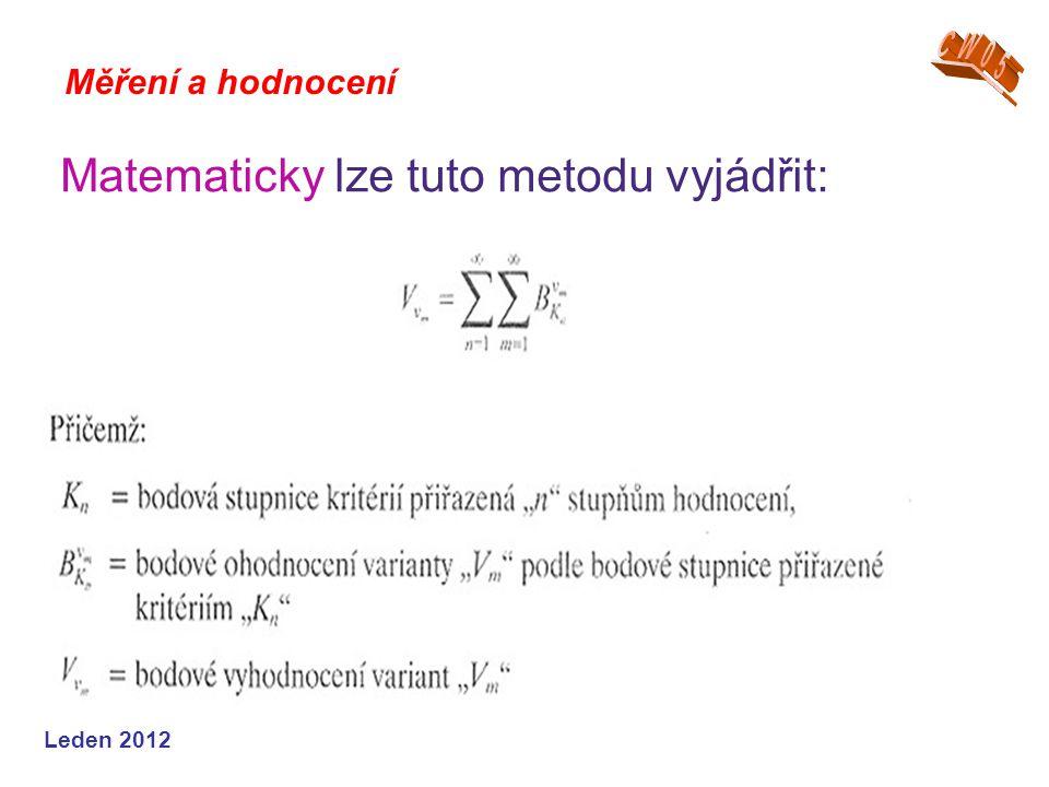 Matematicky lze tuto metodu vyjádřit: