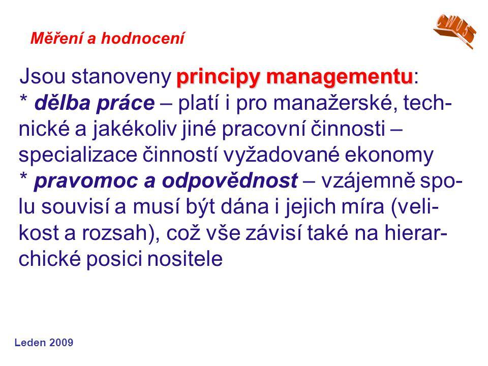 Jsou stanoveny principy managementu: