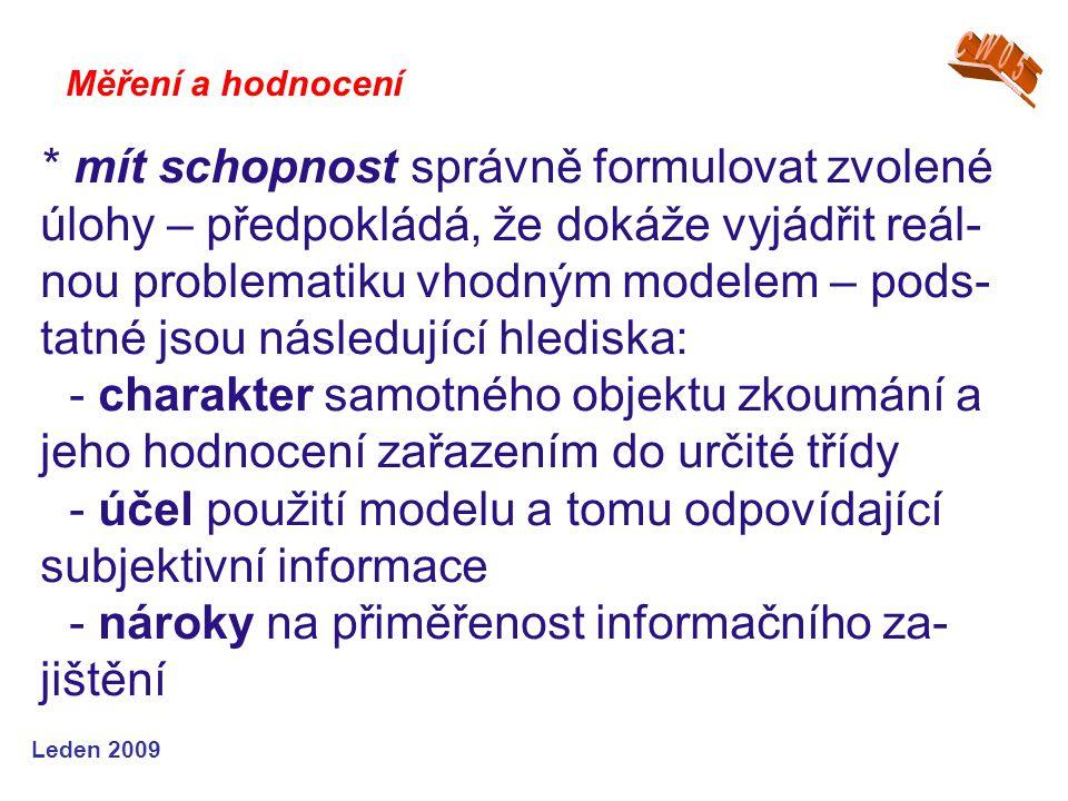 - účel použití modelu a tomu odpovídající subjektivní informace