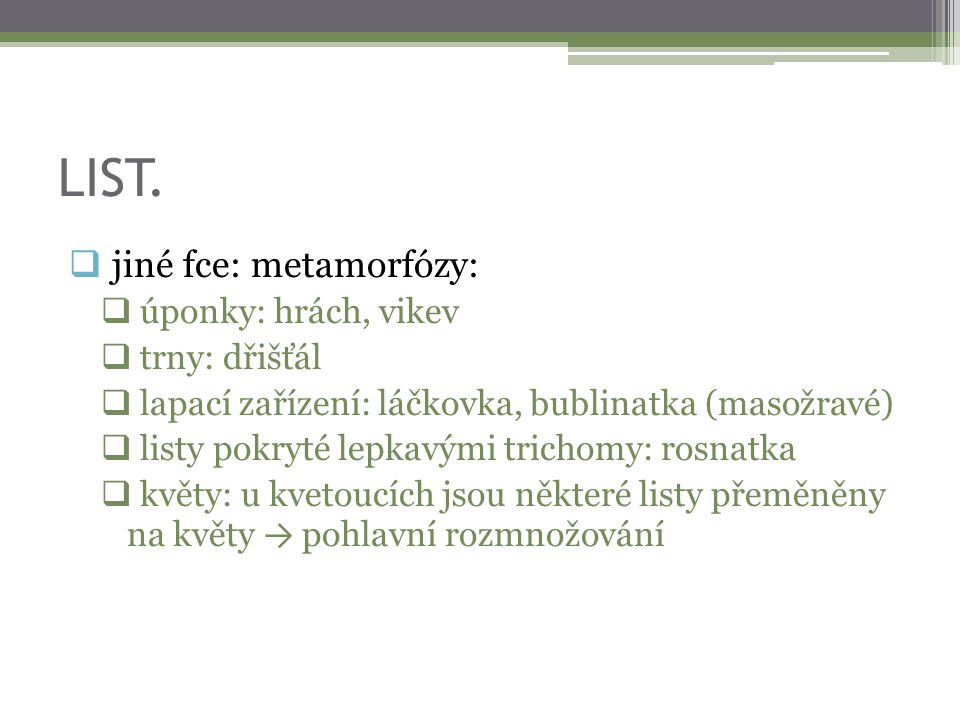 LIST. jiné fce: metamorfózy: úponky: hrách, vikev trny: dřišťál