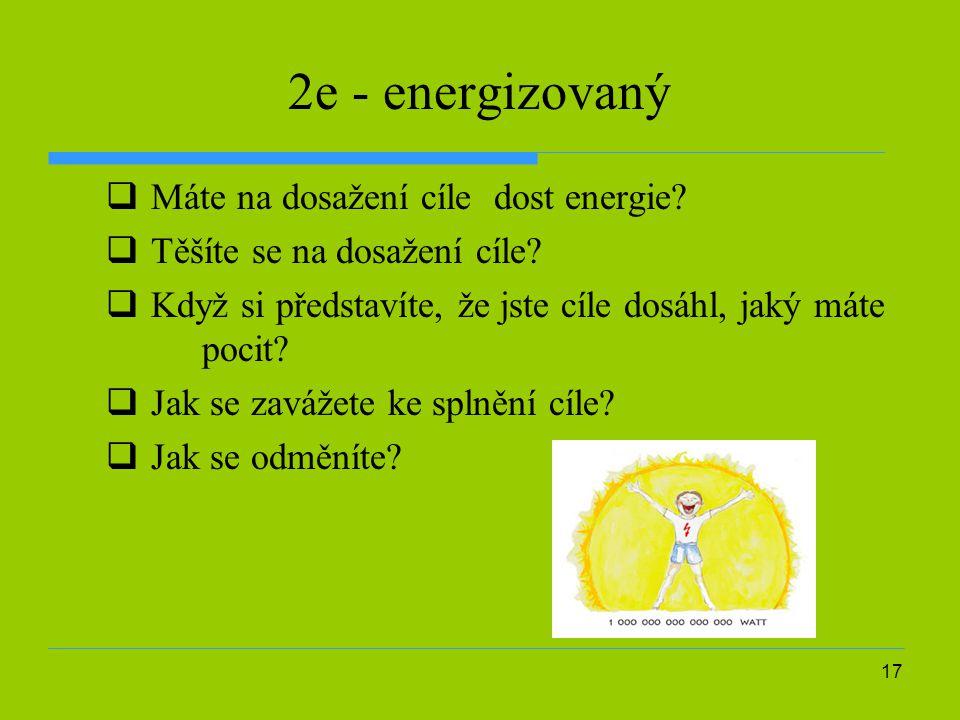 2e - energizovaný Máte na dosažení cíle dost energie