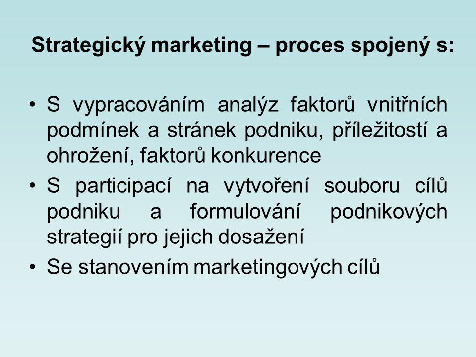 Strategický marketing – proces spojený s: