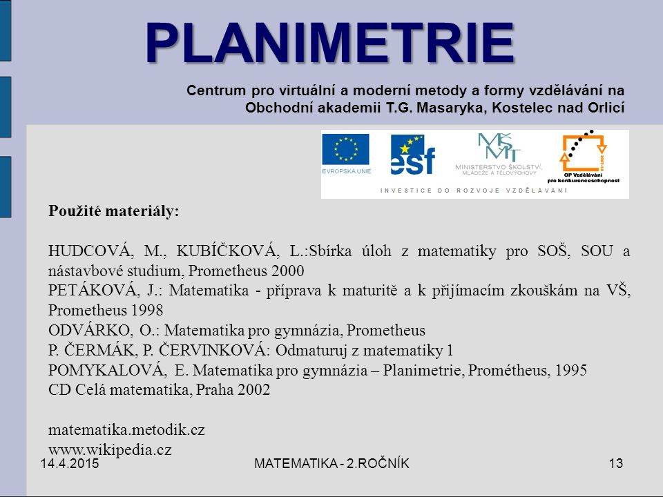 PLANIMETRIE Použité materiály:
