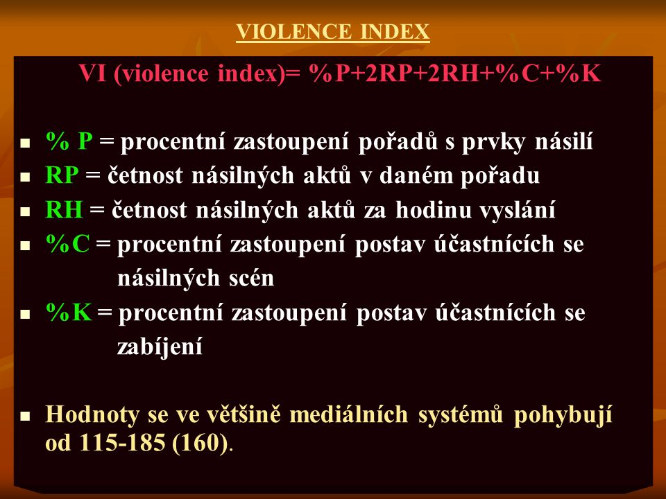 VI (violence index)= %P+2RP+2RH+%C+%K