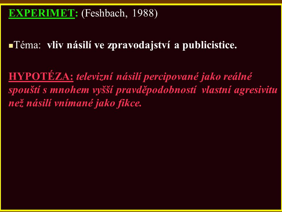 EXPERIMET: (Feshbach, 1988)