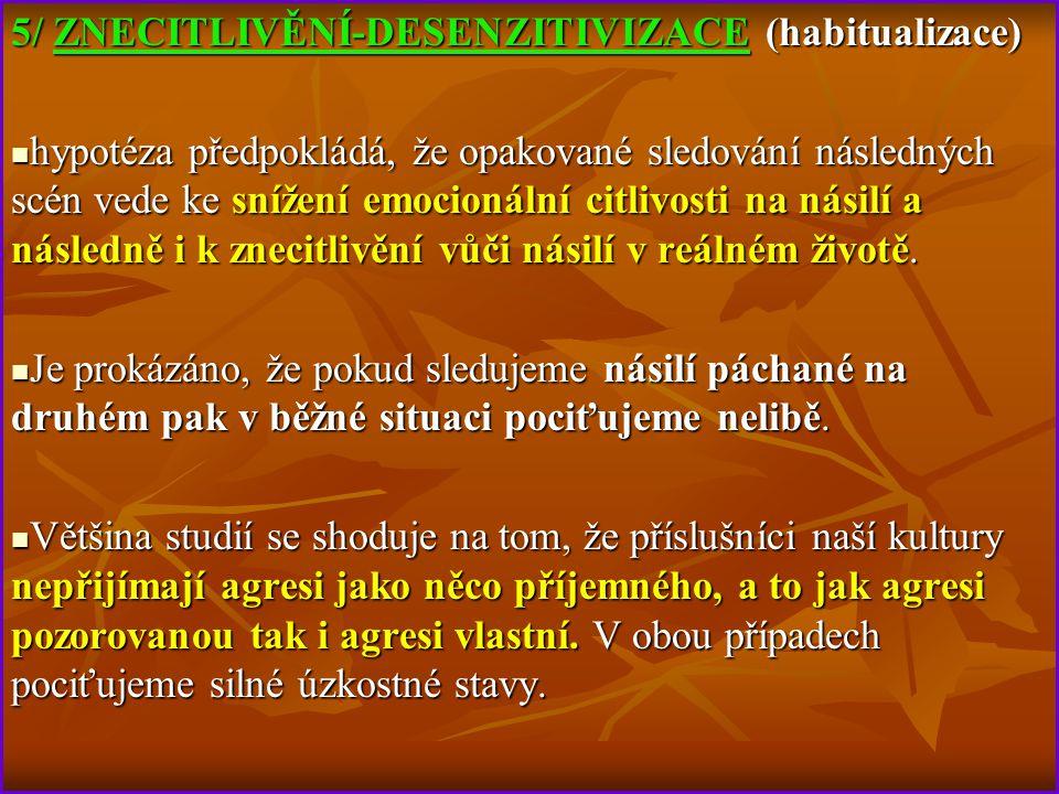 5/ ZNECITLIVĚNÍ-DESENZITIVIZACE (habitualizace)