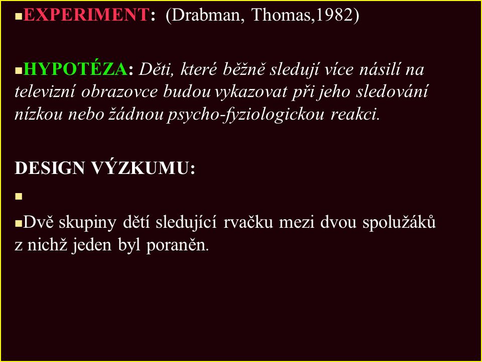 EXPERIMENT: (Drabman, Thomas,1982)