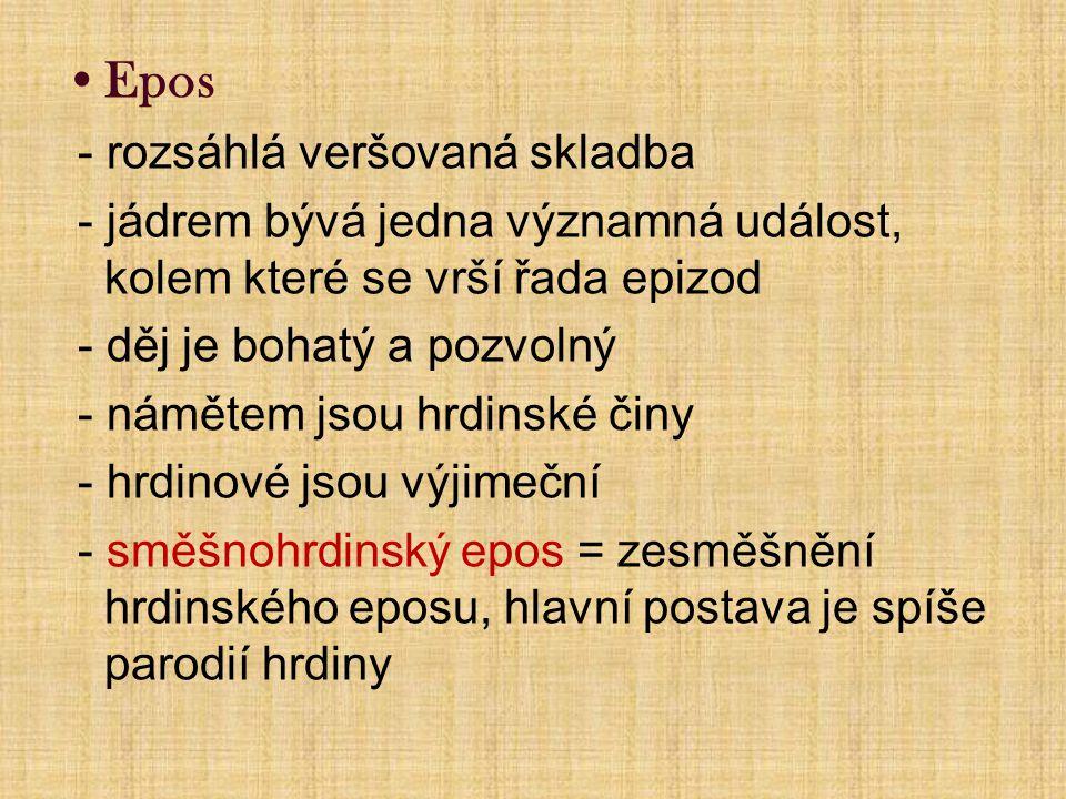 Epos - rozsáhlá veršovaná skladba