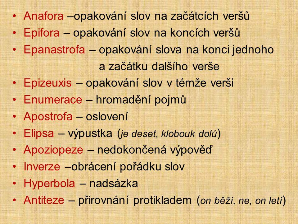 Anafora –opakování slov na začátcích veršů