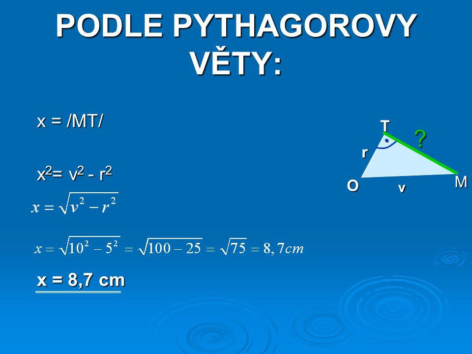 PODLE PYTHAGOROVY VĚTY: