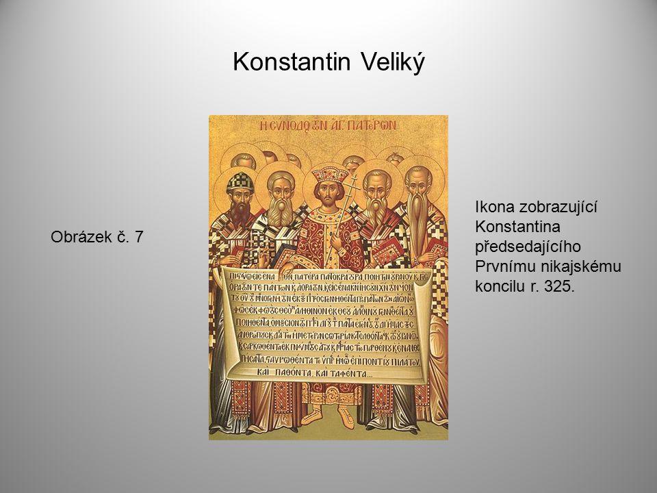 Konstantin Veliký Ikona zobrazující Konstantina předsedajícího Prvnímu nikajskému koncilu r.