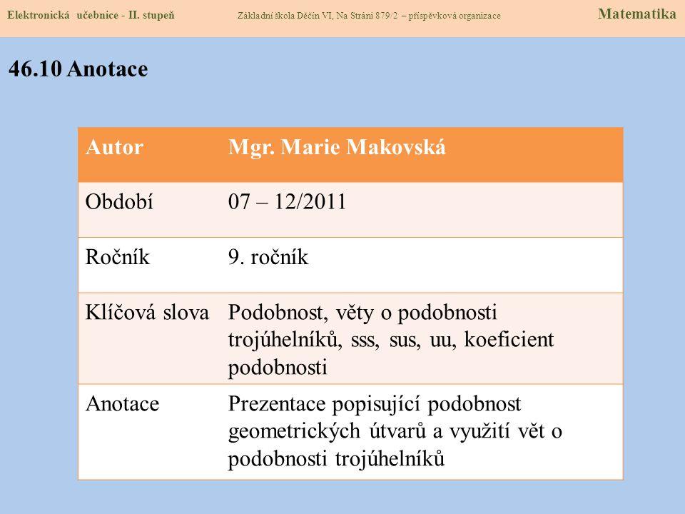 46.10 Anotace Autor Mgr. Marie Makovská Období 07 – 12/2011 Ročník