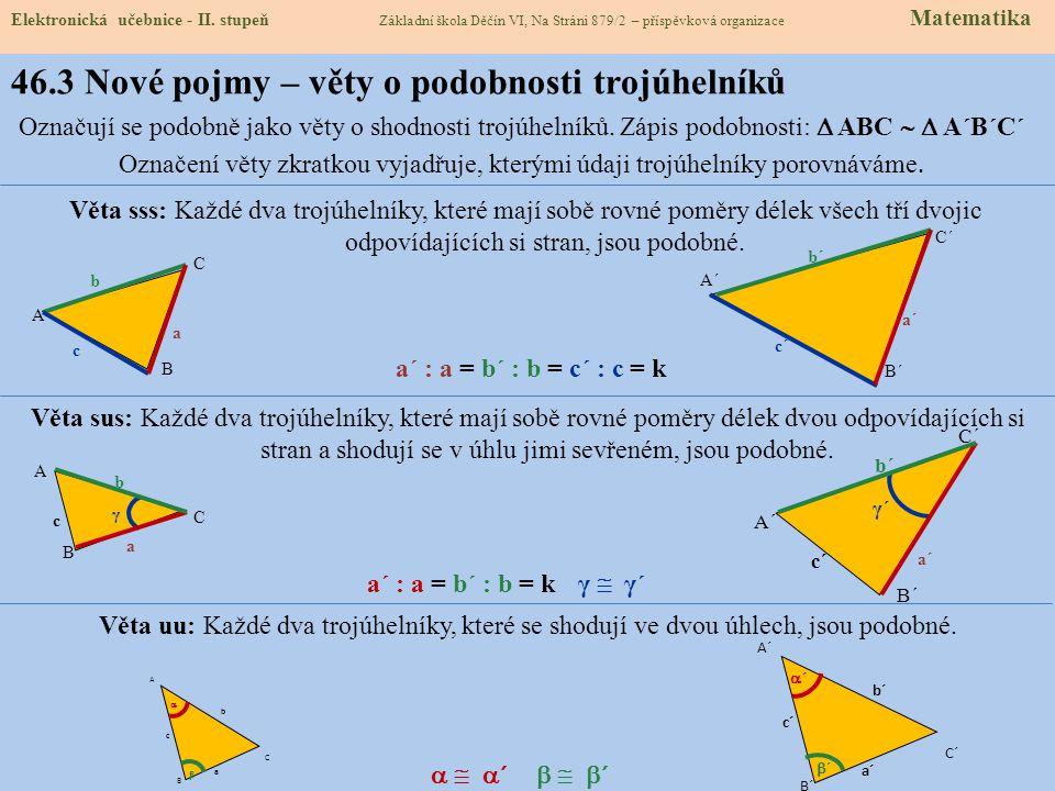 46.3 Nové pojmy – věty o podobnosti trojúhelníků