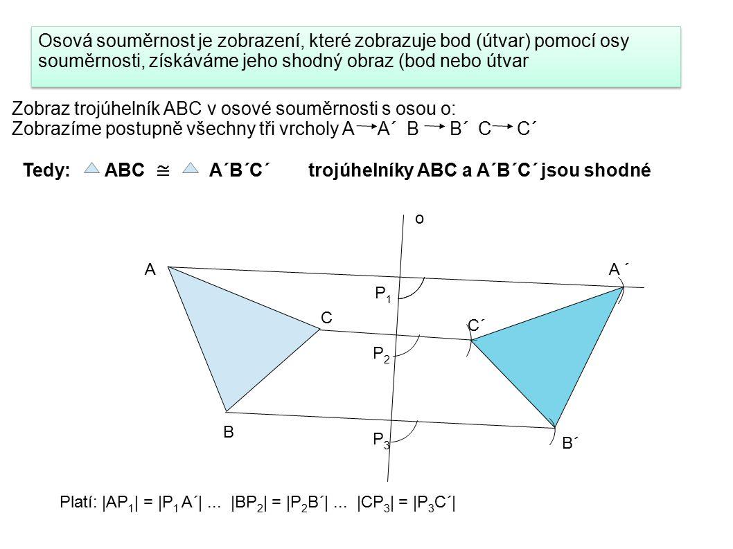 Zobraz trojúhelník ABC v osové souměrnosti s osou o: