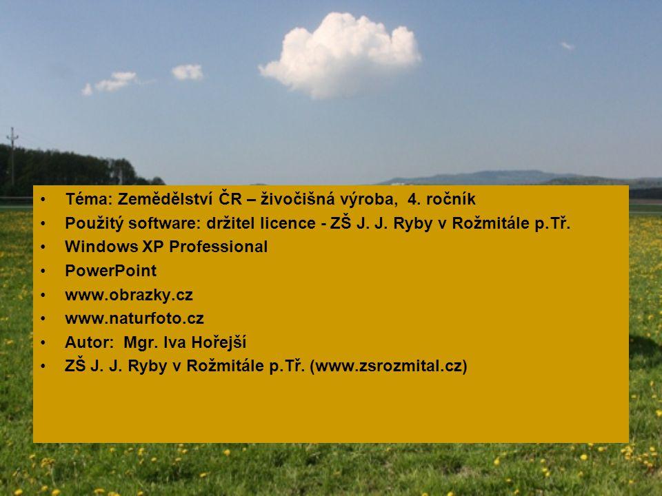 Téma: Zemědělství ČR – živočišná výroba, 4. ročník