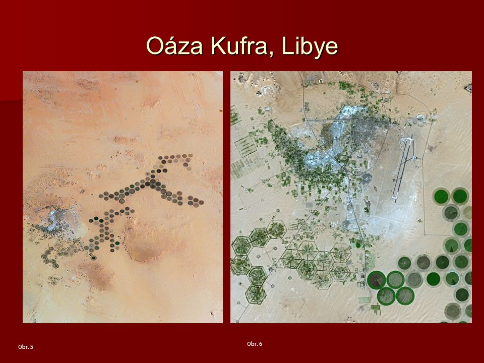 Oáza Kufra, Libye Obr. 5 Obr. 6