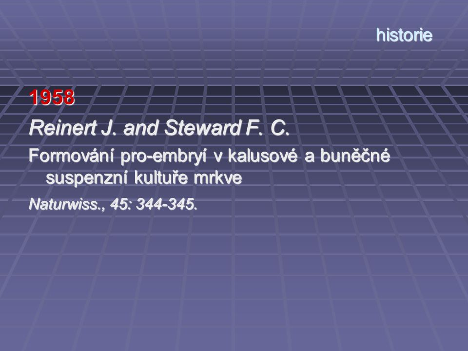 Reinert J. and Steward F. C.