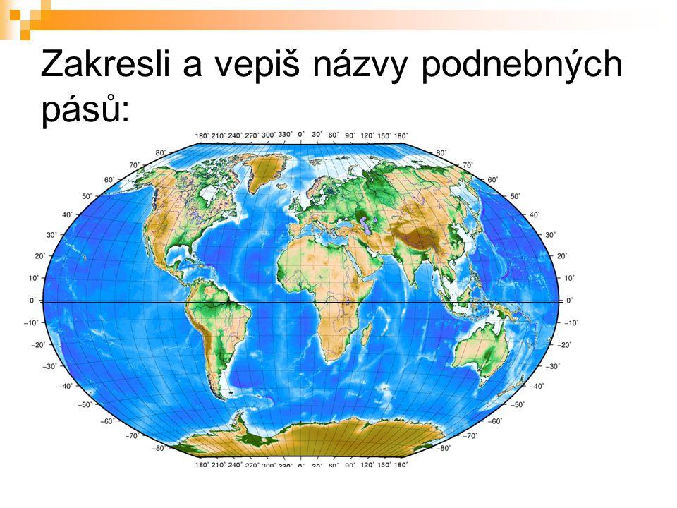 Zakresli a vepiš názvy podnebných pásů: