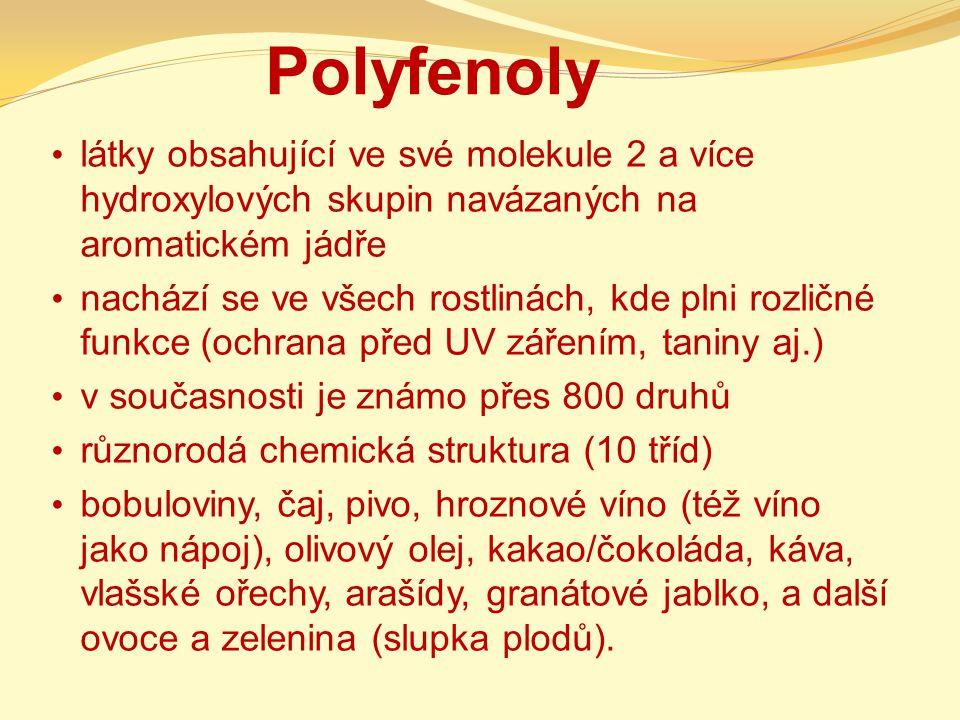 Polyfenoly látky obsahující ve své molekule 2 a více hydroxylových skupin navázaných na aromatickém jádře.