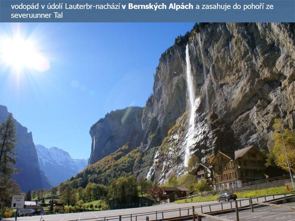 vodopád v údolí Lauterbr-nachází v Bernských Alpách a zasahuje do pohoří ze severuunner Tal