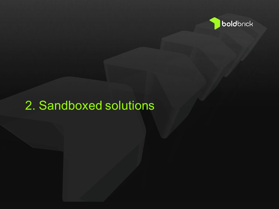 2. Sandboxed solutions