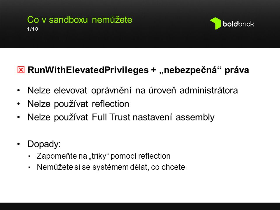 """ RunWithElevatedPrivileges + """"nebezpečná práva"""